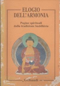 ELOGIO DELL'ARMONIA PAGINE SPIRITUALI DELLA TRADIZIONE BUDDHISTA
