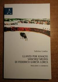 Llanto por Ignacio Sánchez Mejias di Federico García Lorca Traduzioni a confronto