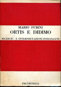 ORTIS E DIDIMO - RICERCHE E INTERPRETAZIONI FOSCOLIANE