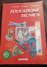 Educazione tecnica. Tecnologie, risorse, ambiente
