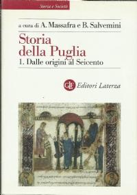 Storia della Puglia 1. Dalle origini al Seicento.