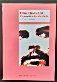 Che Guevara L'uomo dal mito alla storia