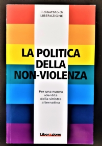 La politica della non-violenza Per una nuova identità della sinistra alternativa