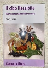 Il cibo flessibile : nuovi comportamenti di consumo