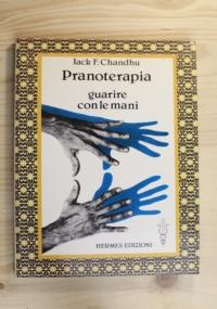 Pranoterapia guarire con le mani