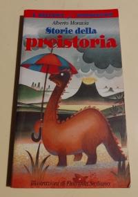 STORIE DELLA PREISTORIA -I DELFINI BOMPIANI 2 - ILLUSTRATO