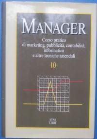 Manager. Corso pratico di marketing, pubblicità, contabilità, informatica e altre teorie aziendali Vol 9 - Statistica Aziendale