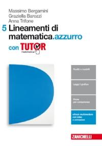 LINEAMENTI DI MATEMATICA.AZZURO 5 CON TUTOR