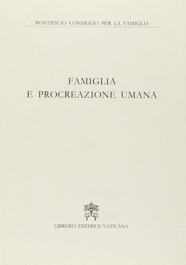 FAMIGLIA E PROCREAZIONE UMANA - [COME NUOVO]