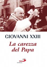 PENSIERI E PAROLE DI GIOVANNI XXIII - [COME NUOVO]