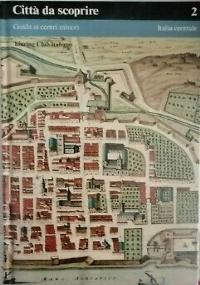Città da scoprire. Guida ai centri minori. Italia meridionale e insulare e insulare.