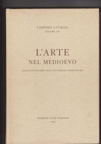 Conosci l'Italia Volume IX: L'arte nel Medioevo. Il Duecento e il Trecento