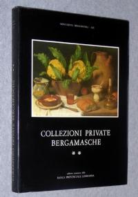 COLLEZIONI PRIVATE BERGAMASCHE (III vol.)