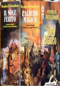 Lotto 3 libri Le Nuove Cronache di Thomas Covenant L'Incredulo: Il sole ferito, L'albero magico, L'oro bianco - Oscar fantasy SERIE COMPLETA