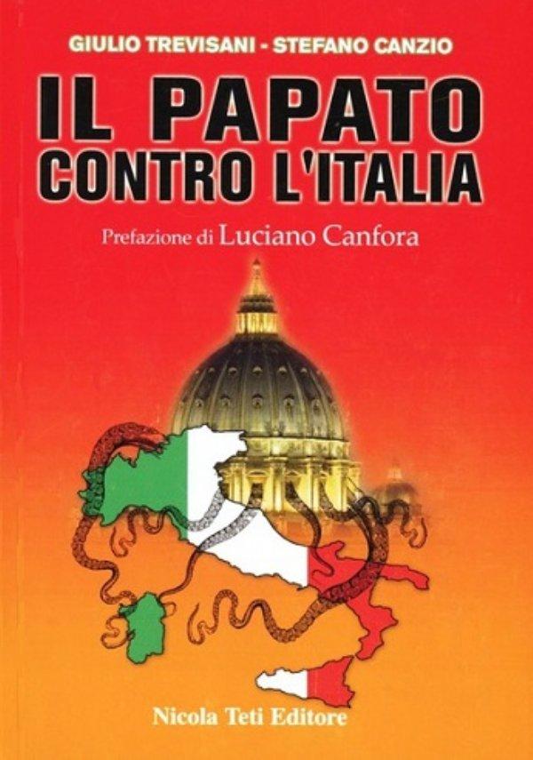 IL PAPATO CONTRO L'ITALIA - [COME NUOVO]