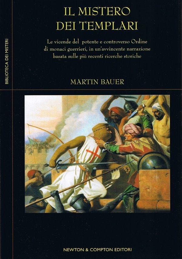 IL MISTERO DEI TEMPLARI. Le vicende del potente e controverso Ordine di monaci guerrieri - [NUOVO]