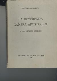 La Reverenda Camera Apostolica. Guglielmo Felici
