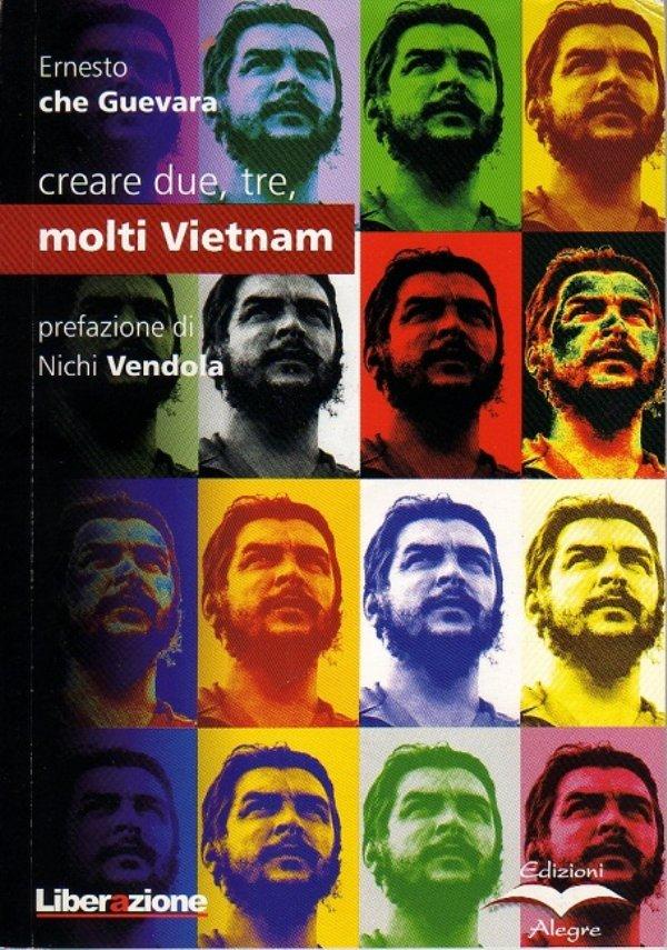 CREARE DUE, TRE, MOLTI VIETNAM - Prefazione di Nichi Vendola