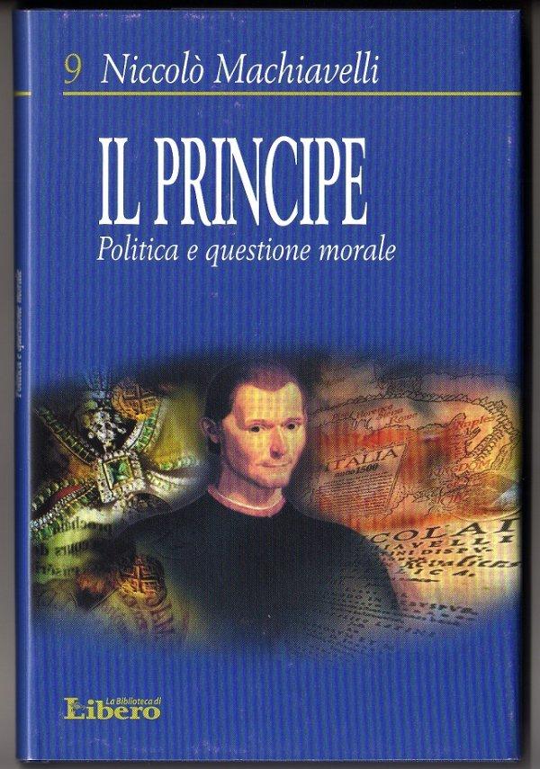 IL PRINCIPE. Politica e questione morale - [COME NUOVO]