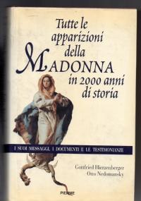 TUTTE LE APPARIZIONI DELLA MADONNA IN 2000 ANNI DI STORIA