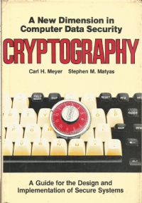 Cryptography : a new dimension in computer data security : a guide for the design and implementation of secure systems