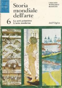 Storia mondiale dell'arte - vol. 6: Le arti primitive, L'arte moderna