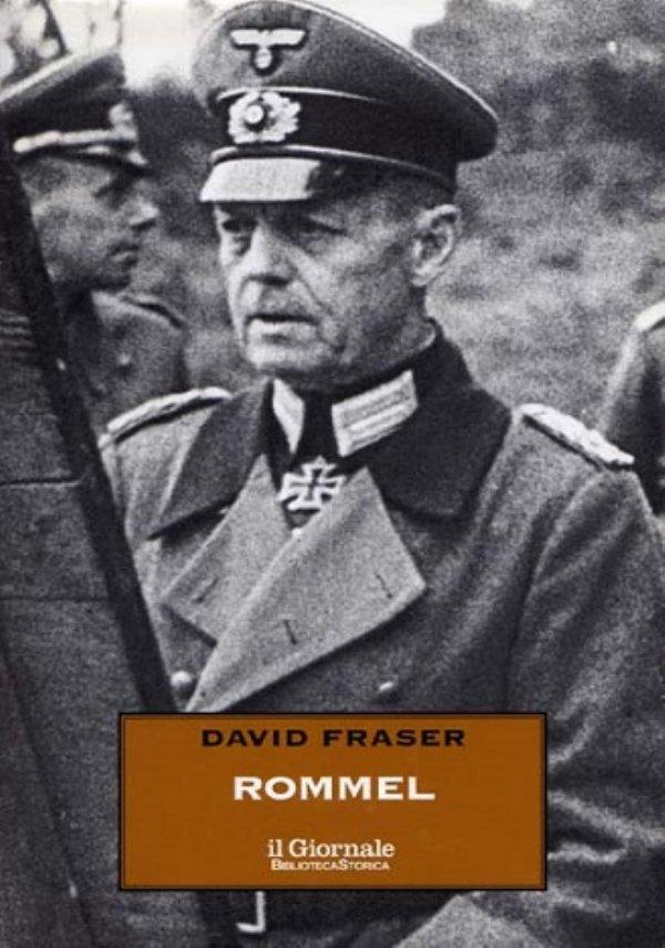 ROMMEL. L'ambiguità di un soldato - [NUOVO]