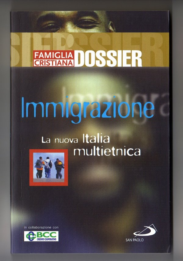 IMMIGRAZIONE. La nuova Italia multietnica - [COME NUOVO]