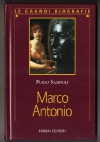 MARCO ANTONIO (MARC'ANTONIO. L'antagonista di Ottaviano) - [COME NUOVO]