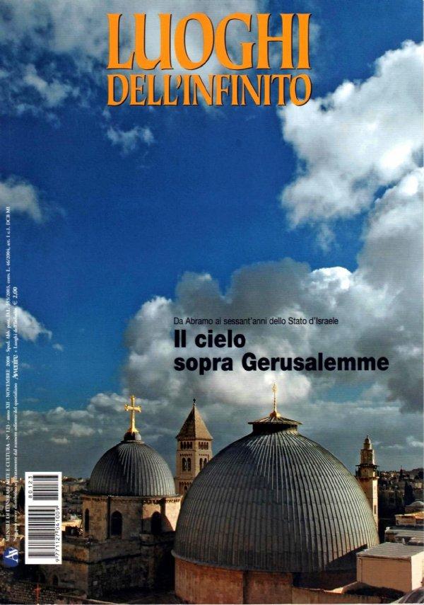 LUOGHI DELL'INFINITO n. 123 (Novembre 2008) - Da Abramo ai sessant'anni dello stato di Israele: IL CIELO SOPRA GERUSALEMME