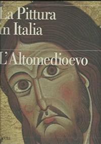 La Pittura in Italia - L'Altomedioevo