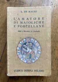 L'AMATORE DI MAIOLICHE E PORCELLANE