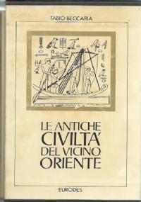 LE ANTICHE CIVILTÀ DEL VICINO ORIENTE (3 VOLUMI COFANETTO)
