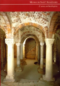 MUSEO DI SANT'ANASTASIO: L'AREA ARCHEOLOGICA
