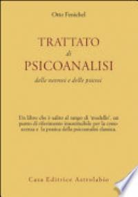 TRATTATO DI PSICOANALISI. DELLE NEVROSI E DELLE PSICOSI