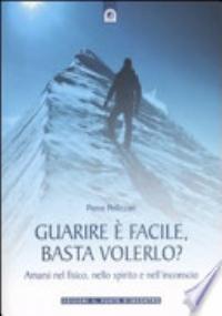 GUARIRE FACILE BASTA VOLERLO?