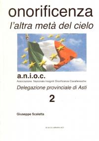 A.N.I.O.C. Associazione Nazionale Insigniti Onorificenze Cavalleresche. Delegazione provinciale di Asti dal 1995