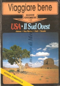 Usa: il Sud Ovest: Arizona, New Mexico, Utah, Nevada (Viaggiare Bene)