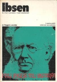 Ibsen. L'opera e la fortuna scenica