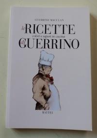 IN CUCINA CON GUERRINO - CENTO NUOVE GUSTOSE FACILI RICETTE - BATTEI PARMA 2005 - ricettario-solagna-vicenza-gastronomia