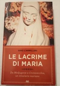 LE LACRIME DI MARIA. DA MEDJUGORJE A CIVITAVECCHIA, UN ITINERARIO MARIANO