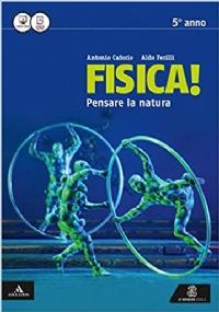 FISICA! PENSARE LA NATURA, V ANNO