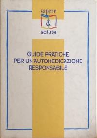 GUIDE PRATICHE PER UN'AUTOMEDICAZIONE RESPONSABILE RACCOGLITORE+SCHEDE 1-12