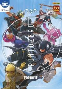Batman/Fortnite Punto zero 2 + 3 + 4 + 5 + 6 OFFERTA FLASH + IN ABBONAMENTO + SPEDZIONE TRACCIATA SINGOLA PER OGNI NUMERO