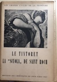 Le Tintoret - La Scuola de Saint Roch