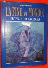 LA FINE DEL MONDO? PROFEZIE PER IL 2000
