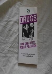 DRUGS, COSA SONO, EFFETTI, RISCHI E PRECAUZIONI