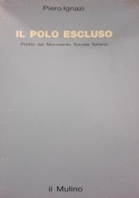IL POLO ESCLUSO PROFILO DEL MOVIMENTO SOCIALE ITALIANO