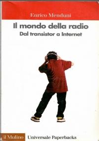 Il mondo della radio. Dal transistor ai social network