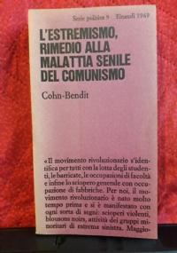 L'ESTREMISMO, RIMEDIO ALLA MALATTIA SENILE DEL COMUNISMO